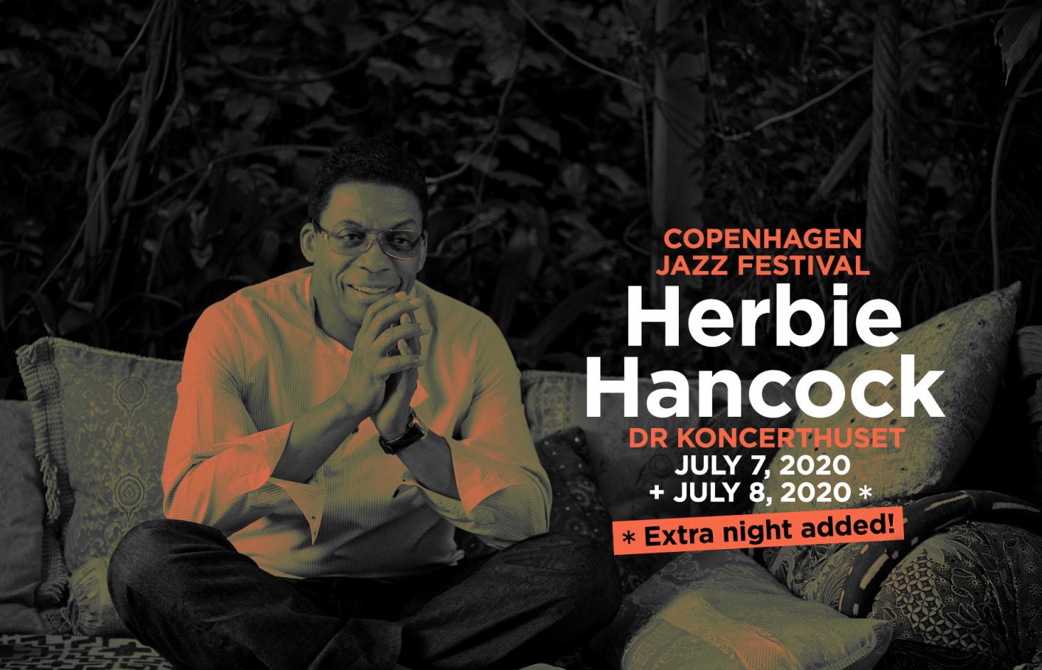 Extra show added: 7+8/7 – Herbie Hancock (US) –DR Koncerthuset, Koncertsalen