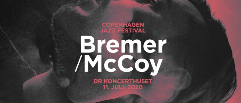 Bremer/McCoy giver deres hidtil største danske koncert til Copenhagen Jazz Festival 2020