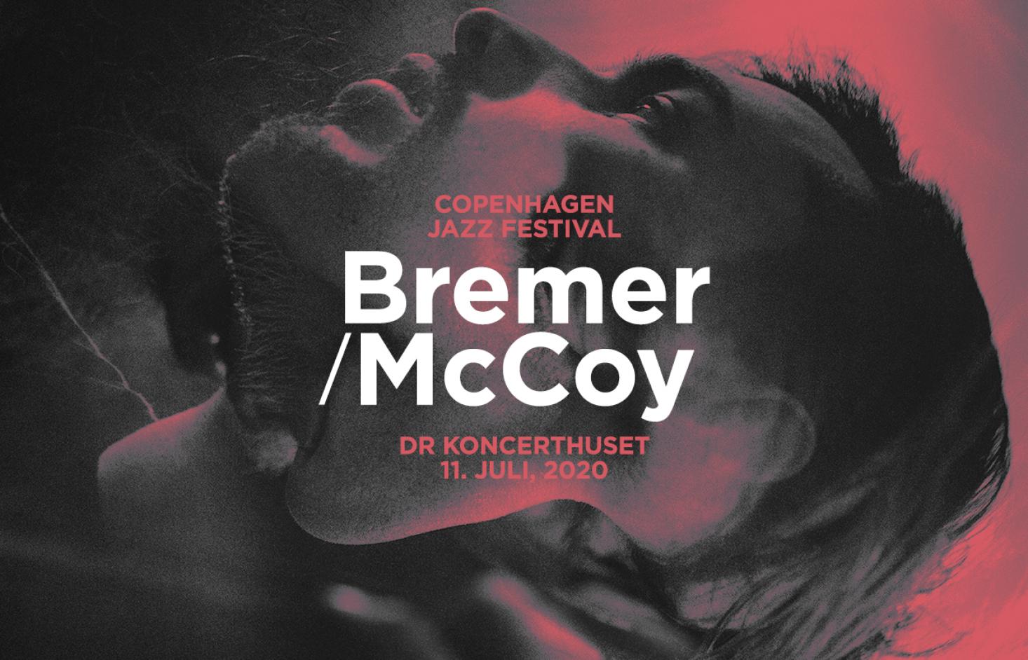 11/7: Bremer/McCoy –DR Koncerthuset, Koncertsalen