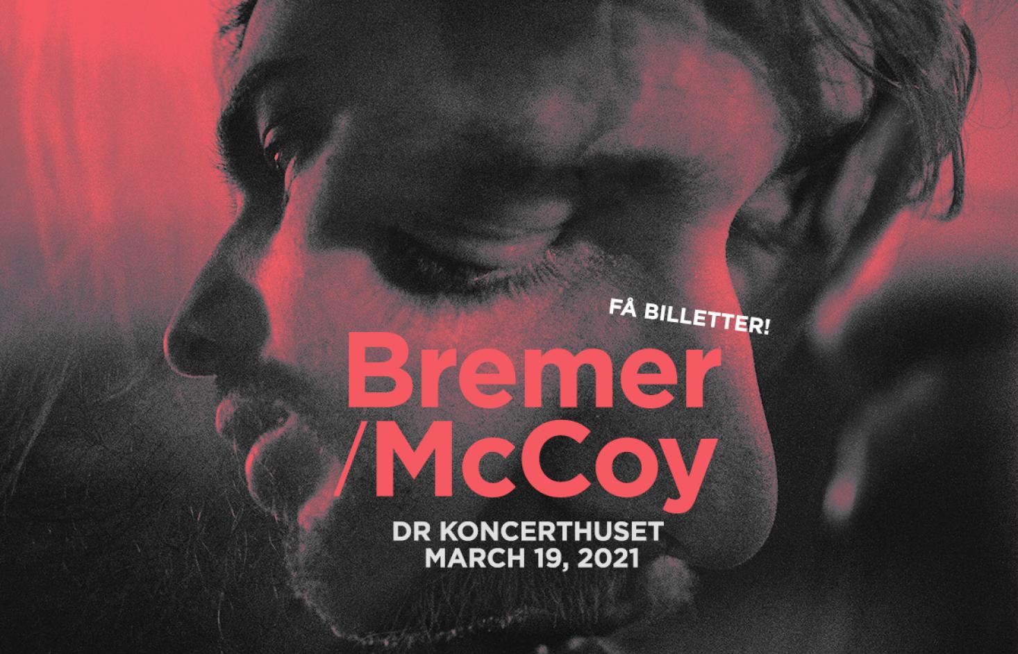 NEW DATE: 19/3: Bremer/McCoy –DR Koncerthuset, Koncertsalen