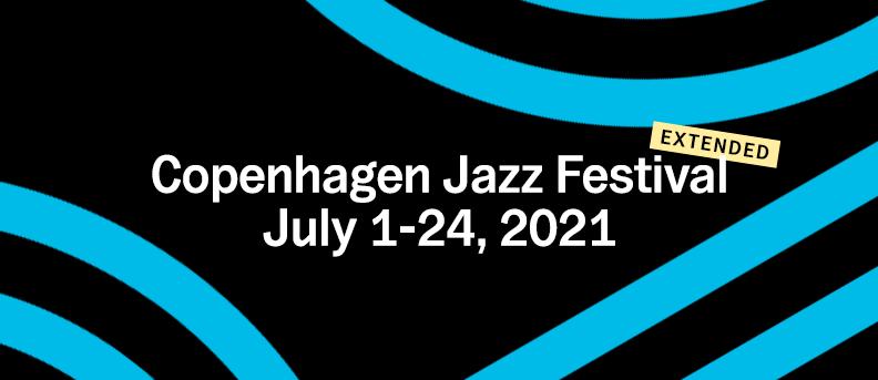 Copenhagen Jazz Festival 2021 udvider og satser på de nære koncertoplevelser