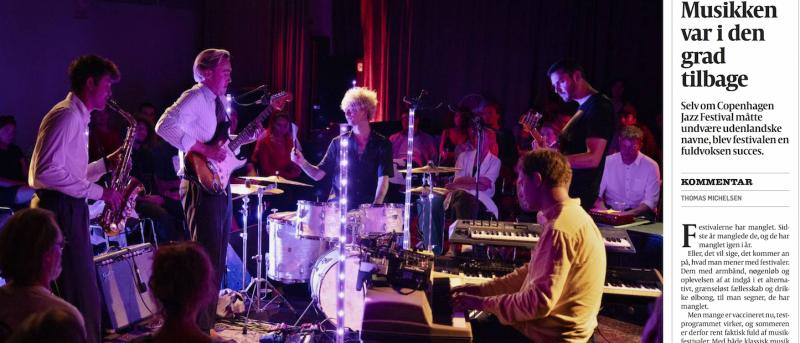 """Dagbladet Politiken gør status: """"Copenhagen Jazz Festival 2021 blev en fuldvoksen succes"""""""